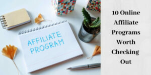 10 Online Affiliate Programs Worth Checking Out - Graphic