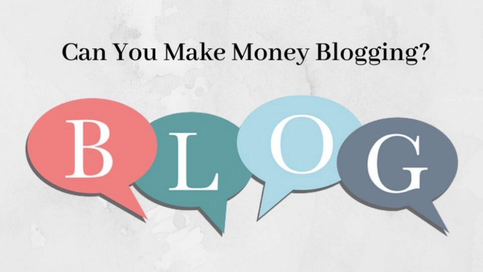 """Can You Make Money Blogging - The Word """"BLOG"""" In Colors"""