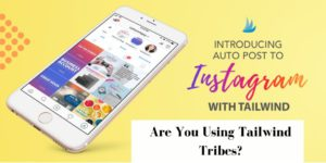 Tailwind Tribes for Instagram and Pinterest