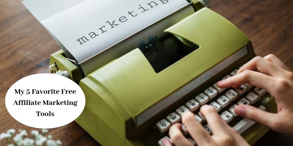 """My 5 Favorite Free Affiliate Marketing Tools - Typewriter Typing """"Marketing"""""""