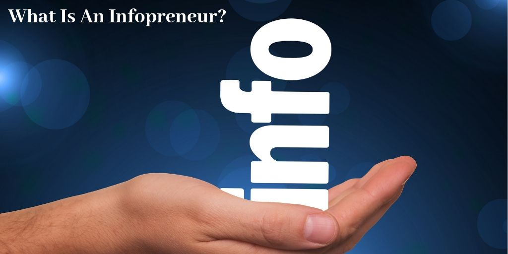 What Is An Infopreneur - The Word Info In Hand