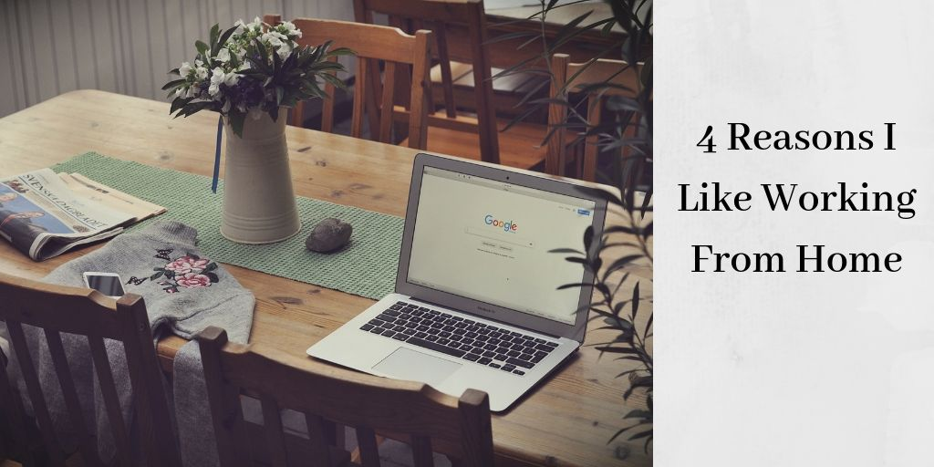 4 Reasons I Love Working From Home - Laptop On Table