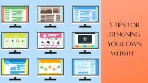 5 Tips For Designing Your Own Website - Computers Graphic