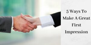 5 Ways To Make A Great First Impression - Graphic