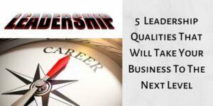 5 Leadership Qualities - Leadership And Career Banner