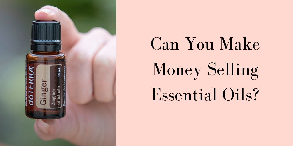 Can You Make Money Selling Essential Oils - Graphic