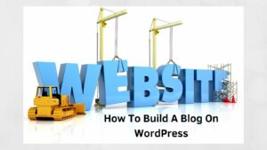"How To Build A Blog On WordPress - The Word ""Website In Blue Letters"""