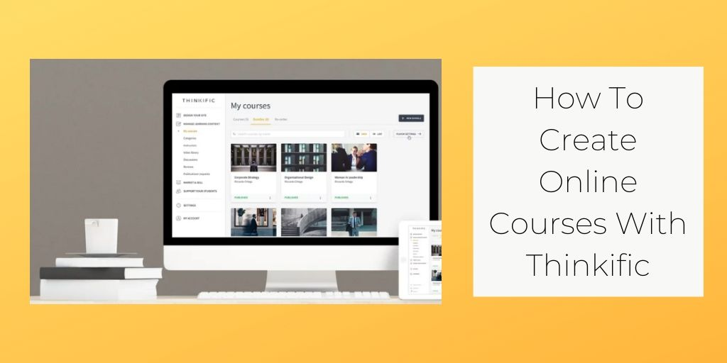 How To Create Online Courses With Thinkific - Graphic