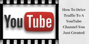 How To Drive Traffic To A YouTube Channel You Just Created