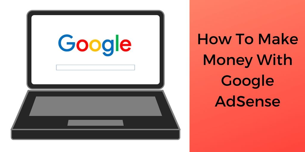 How To Make Money With Google AdSense - Graphic