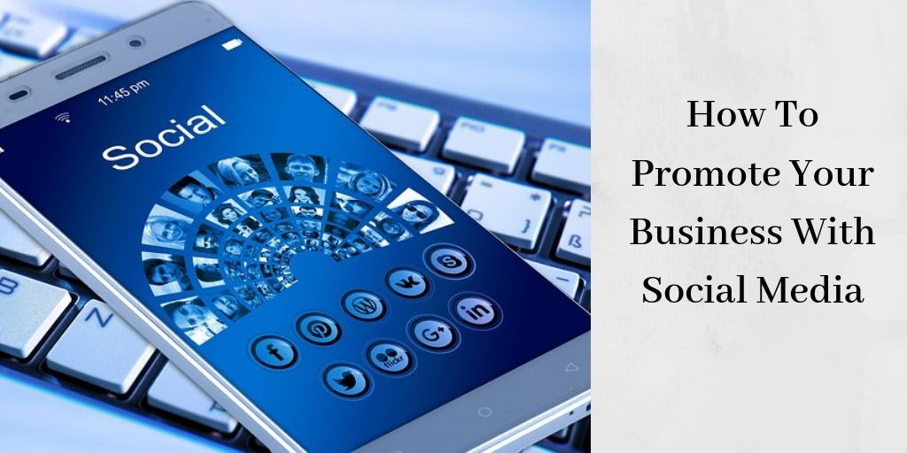 How To Promote Your Business With Social Media - Smartphone