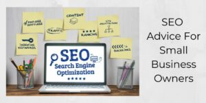 SEO Advice For Small Business Owners - Graphic