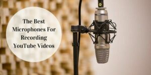 The Best Microphones For Recording YouTube Videos - Microphone On Boom