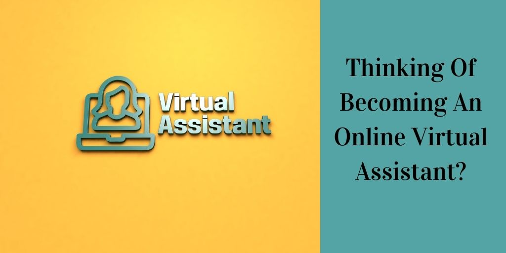 Thinking Of Becoming An Online Virtual Assistant - VA Graphic