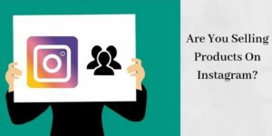 Are You Selling Products On Instagram - Sign With IG Logo