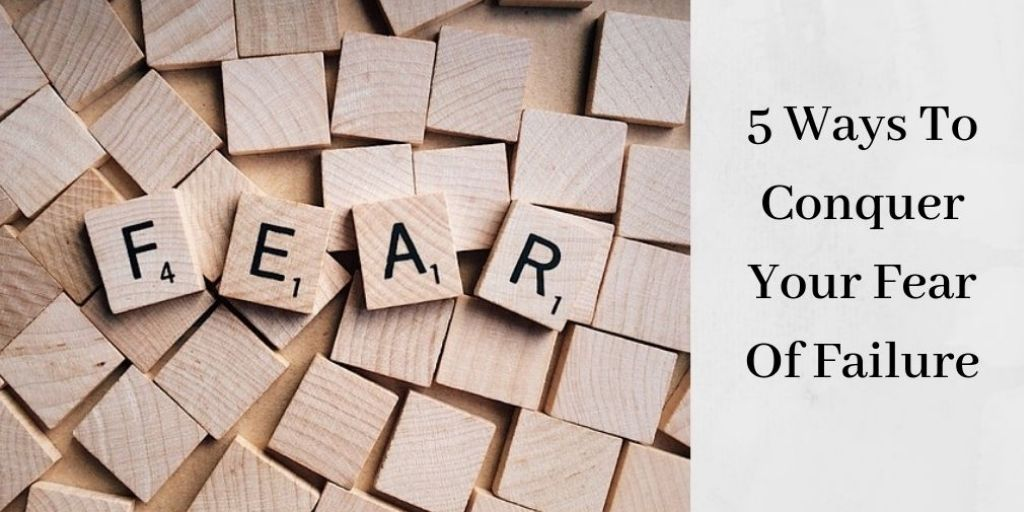 How To Overcome The Fear Of Failure - Blocks That Spell Fear