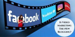 Is Video Marketing The New Blogging - Social Media Film