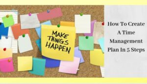 How To Create A Time Management Plan - Sticky Note On Board