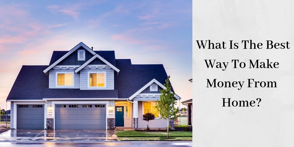 What Is The Best Way To Make Money From Home - Beautiful Blue House