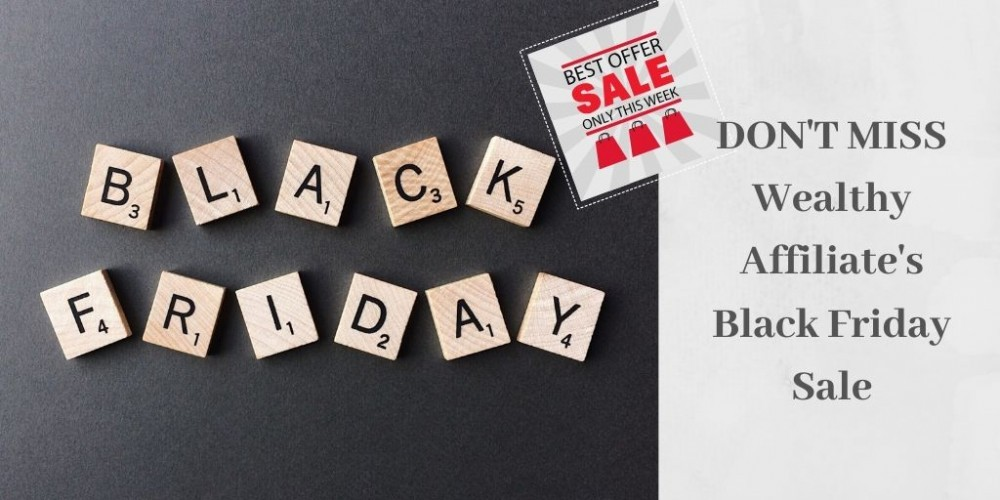 Wealthy Affiliate's Black Friday Sale - Black Friday In Letters
