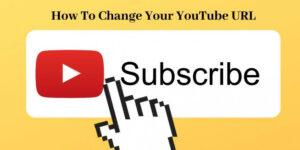 HChange Your YouTube URL- Graphic